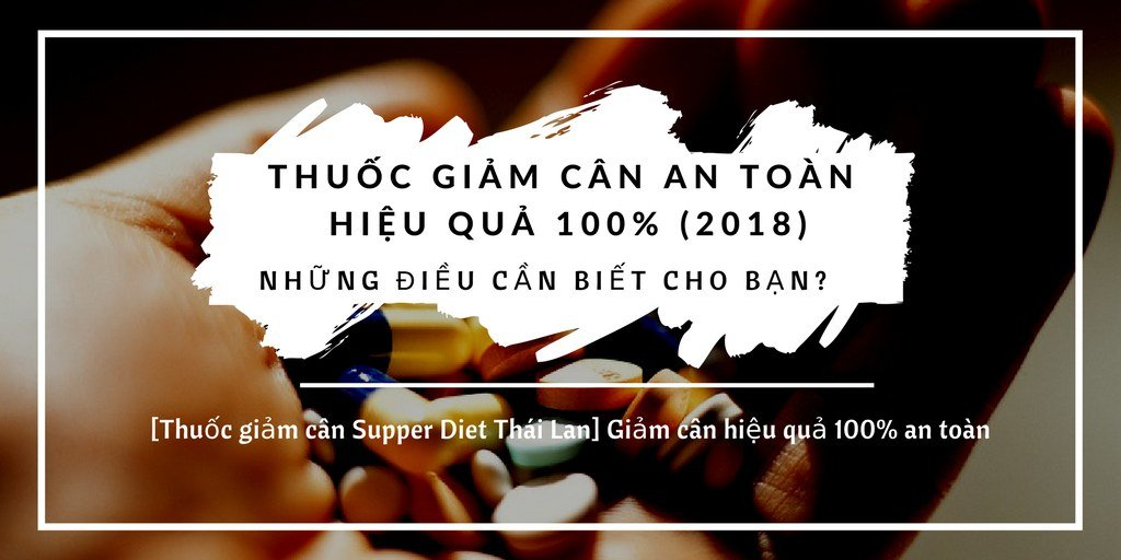 thuoc-giam-can-super-diet-thai-lan1