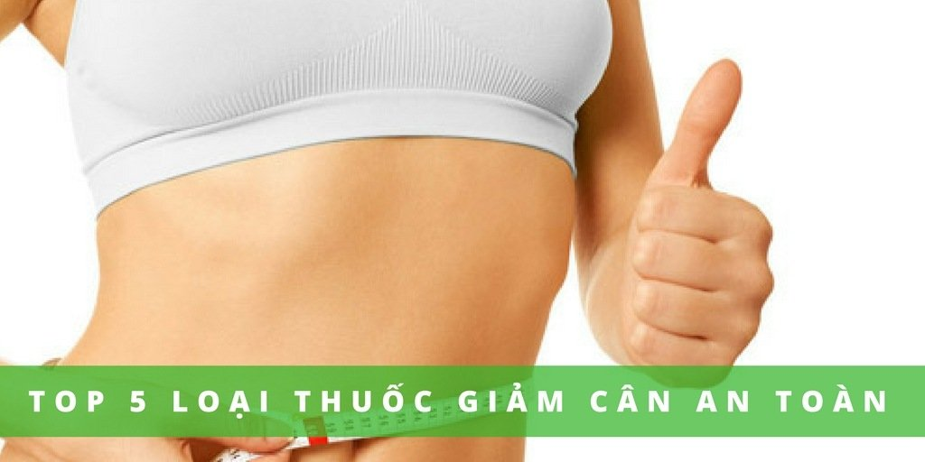 top-5-thuoc-giam-can